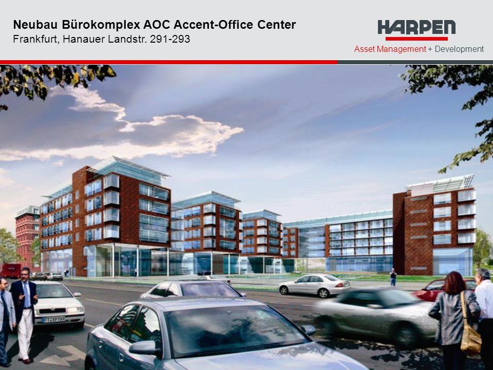 Asset Management + Development Neubau Bürokomplex AOC Accent-Office Center Frankfurt, Hanauer Landstr. 291-293