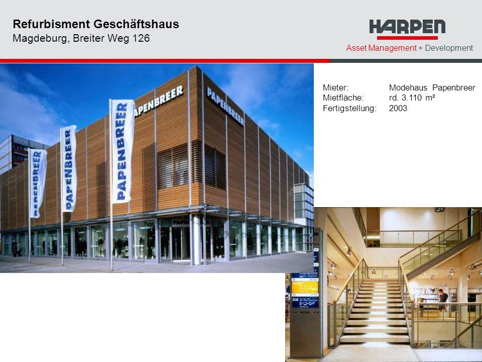Asset Management + Development Mieter: Modehaus Papenbreer Mietfläche:rd. 3.110 m² Fertigstellung: 2003 Refurbisment Geschäftshaus Magdeburg, Breiter
