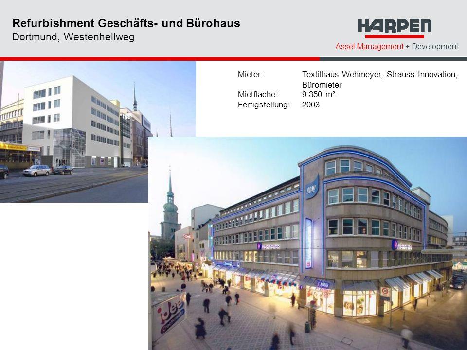 Asset Management + Development Mieter: Textilhaus Wehmeyer, Strauss Innovation, Büromieter Mietfläche:9.350 m² Fertigstellung: 2003 Refurbishment Gesc
