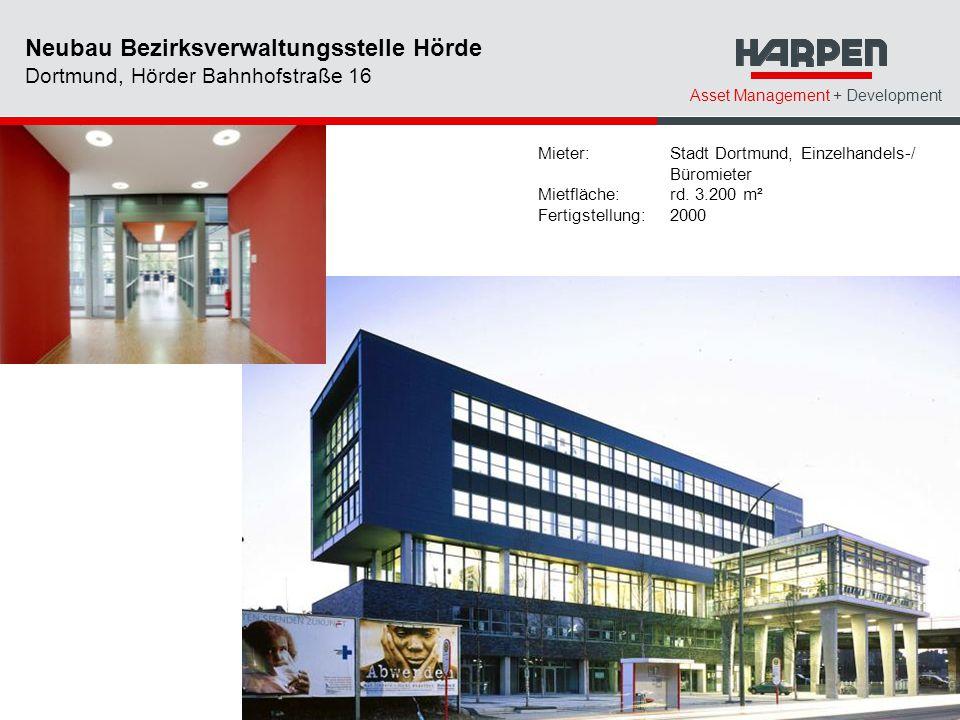 Asset Management + Development Mieter: Stadt Dortmund, Einzelhandels-/ Büromieter Mietfläche:rd. 3.200 m² Fertigstellung:2000 Neubau Bezirksverwaltung