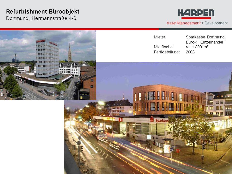 Asset Management + Development Mieter: Sparkasse Dortmund, Büro-/ Einzelhandel Mietfläche:rd. 1.800 m² Fertigstellung: 2003 Refurbishment Büroobjekt D