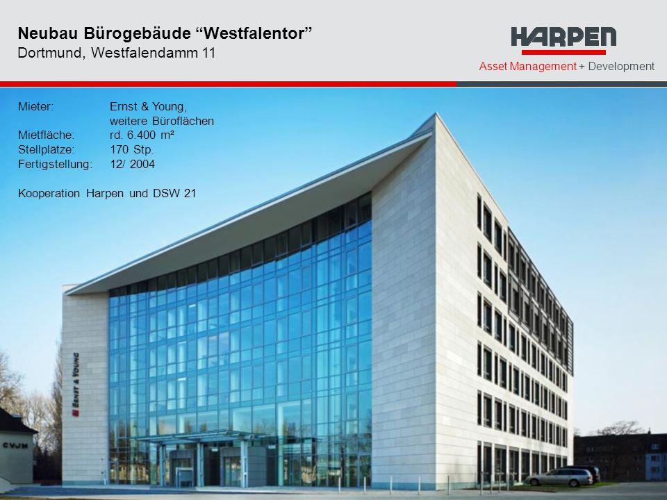 Asset Management + Development Neubau Bürogebäude Westfalentor Dortmund, Westfalendamm 11 Mieter: Ernst & Young, weitere Büroflächen Mietfläche:rd.