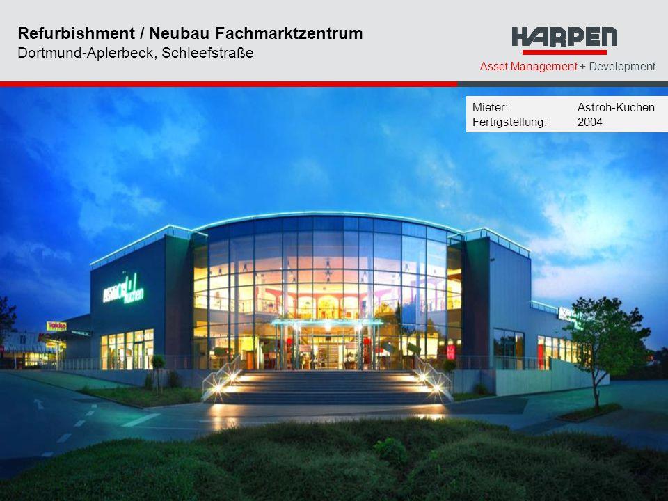 Asset Management + Development Refurbishment / Neubau Fachmarktzentrum Dortmund-Aplerbeck, Schleefstraße Mieter: Astroh-Küchen Fertigstellung: 2004