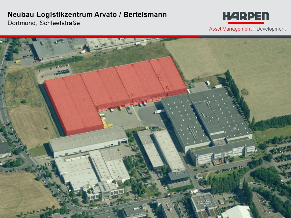 Asset Management + Development Neubau Logistikzentrum Arvato / Bertelsmann Dortmund, Schleefstraße