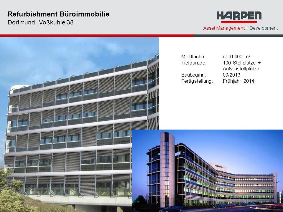 Asset Management + Development Mietfläche: rd. 6.400 m² Tiefgarage: 100 Stellplätze + Außenstellplätze Baubeginn: 09/2013 Fertigstellung:Frühjahr 2014