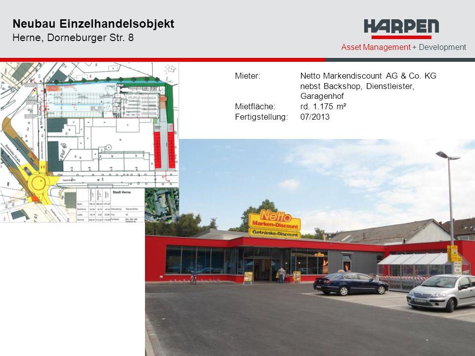 Asset Management + Development Neubau Einzelhandelsobjekt Herne, Dorneburger Str. 8 Mieter:Netto Markendiscount AG & Co. KG nebst Backshop, Dienstleis