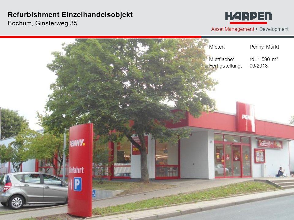 Asset Management + Development Refurbishment Einzelhandelsobjekt Bochum, Ginsterweg 35 Mieter: Penny Markt Mietfläche: rd. 1.590 m² Fertigstellung: 06