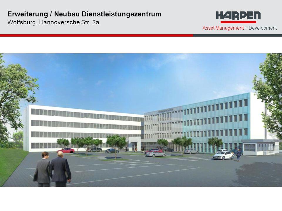 Asset Management + Development Erweiterung / Neubau Dienstleistungszentrum Wolfsburg, Hannoversche Str.