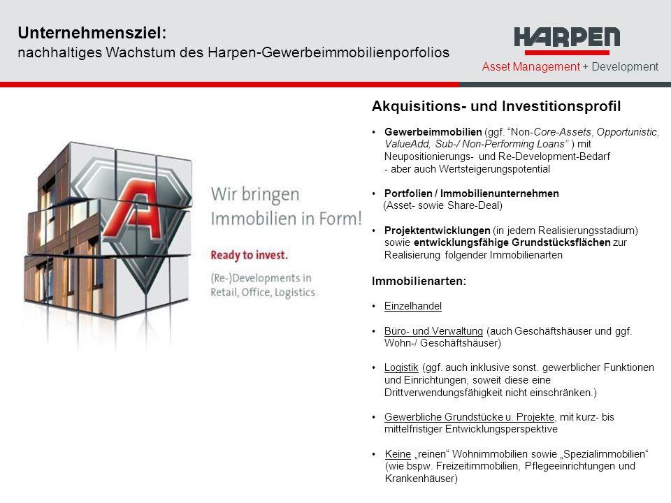 Asset Management + Development Unternehmensziel: nachhaltiges Wachstum des Harpen-Gewerbeimmobilienporfolios Akquisitions- und Investitionsprofil Gewe