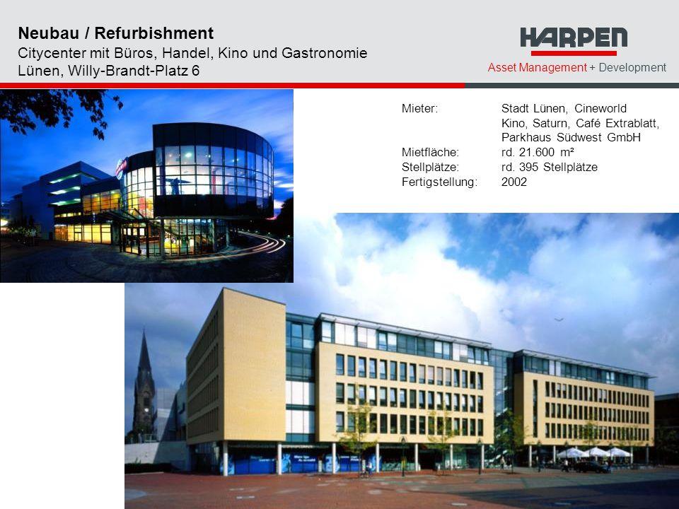 Asset Management + Development Mieter: Stadt Lünen, Cineworld Kino, Saturn, Café Extrablatt, Parkhaus Südwest GmbH Mietfläche: rd. 21.600 m² Stellplät