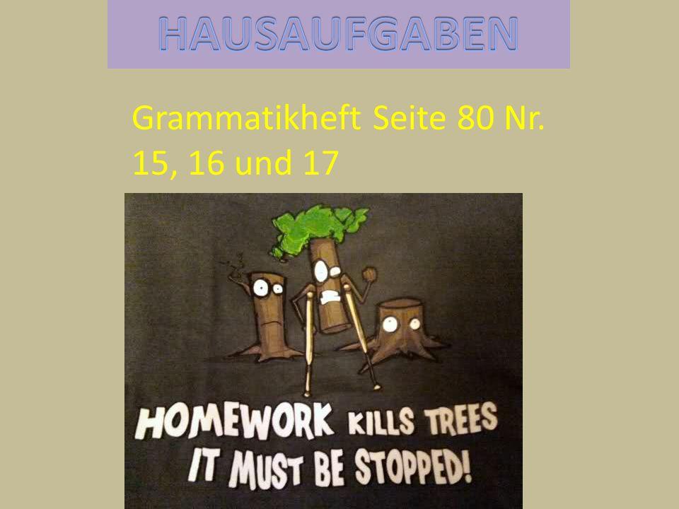Grammatikheft Seite 80 Nr. 15, 16 und 17