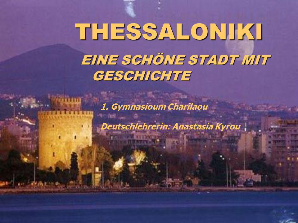 THESSALONIKI EINE SCHÖNE STADT MIT GESCHICHTE 1.