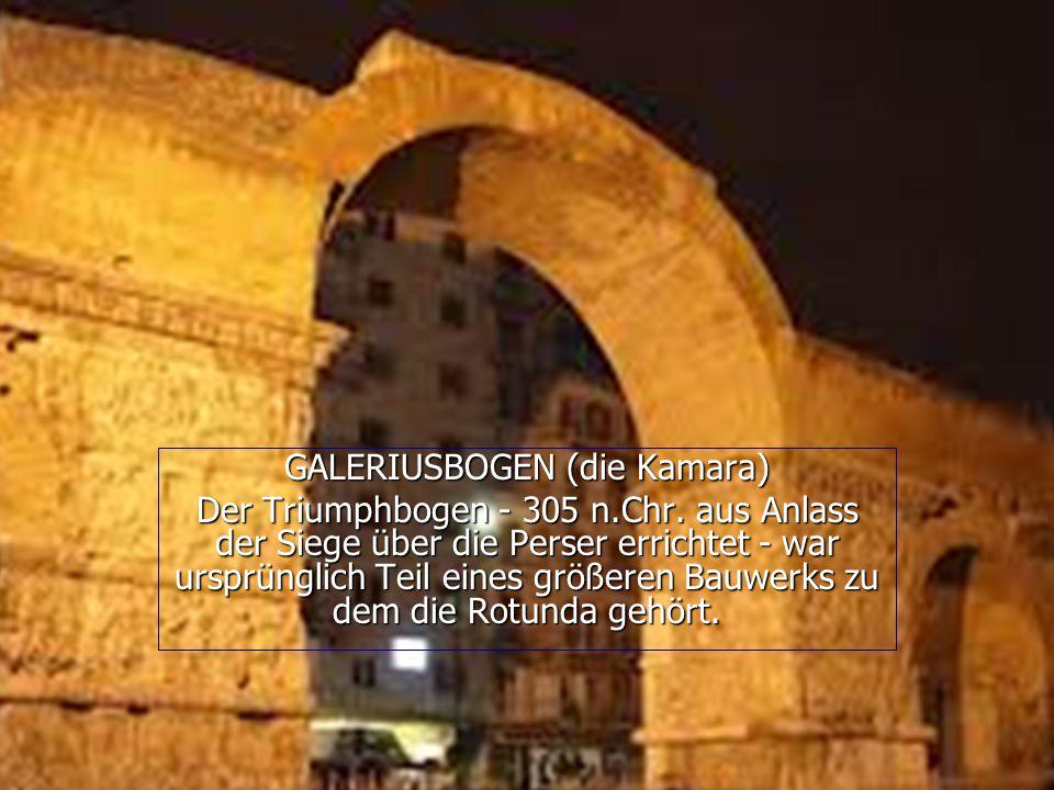 GALERIUSBOGEN (die Kamara) Der Triumphbogen - 305 n.Chr.