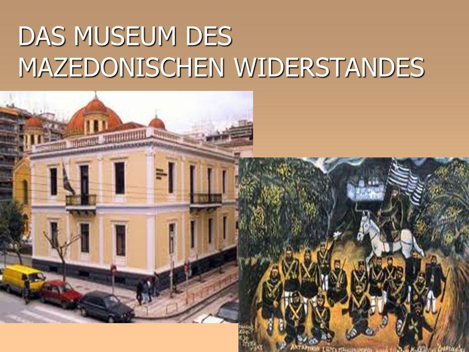 DAS MUSEUM DES MAZEDONISCHEN WIDERSTANDES