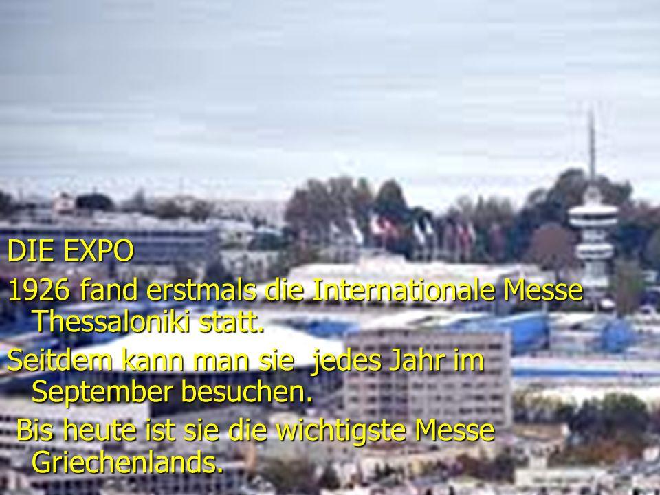DIE EXPO 1926 fand erstmals die Internationale Messe Thessaloniki statt.