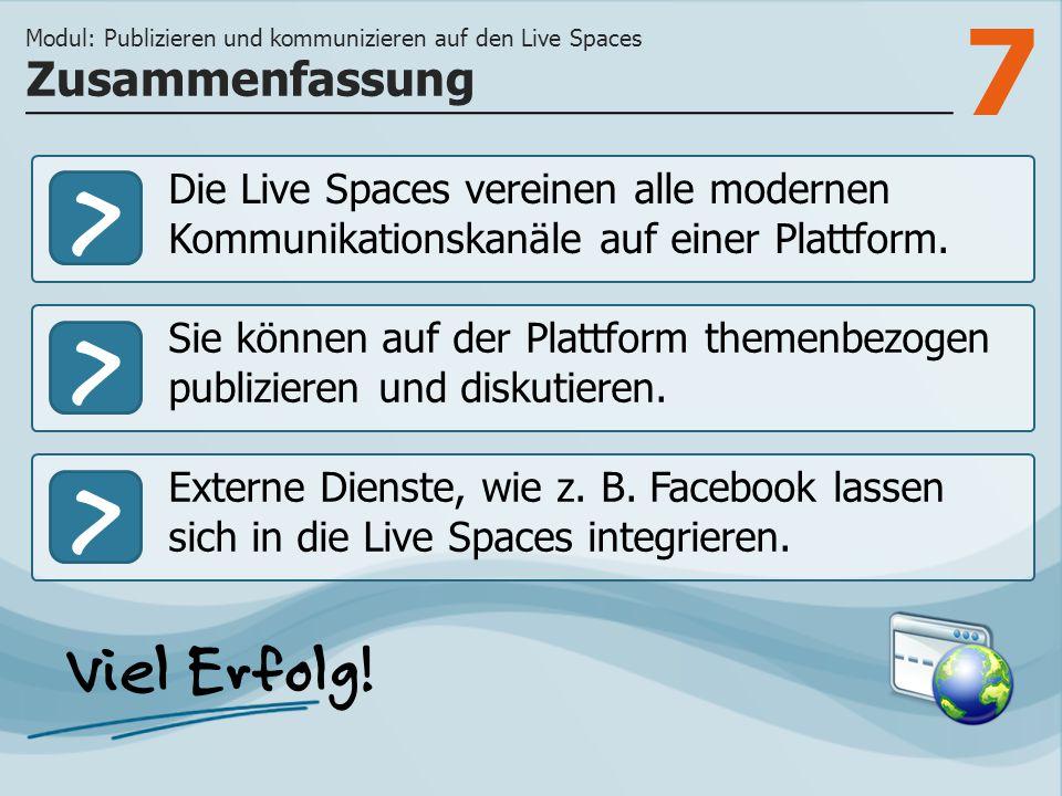 7 >>> Die Live Spaces vereinen alle modernen Kommunikationskanäle auf einer Plattform.