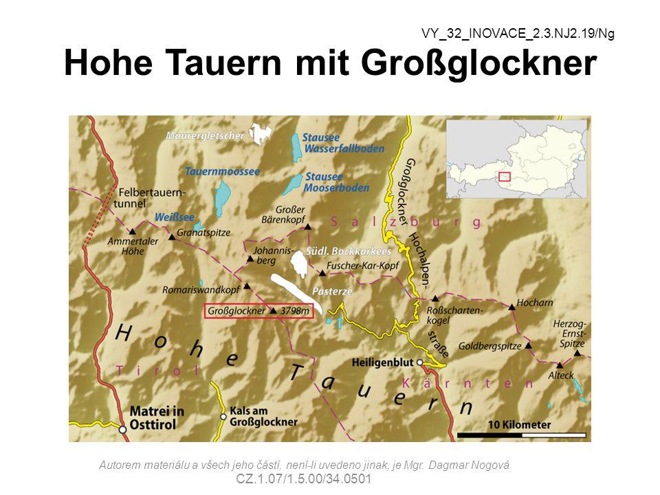 Hohe Tauern mit Großglockner VY_32_INOVACE_2.3.NJ2.19/Ng Autorem materiálu a všech jeho částí, není-li uvedeno jinak, je Mgr. Dagmar Nogová CZ.1.07/1.