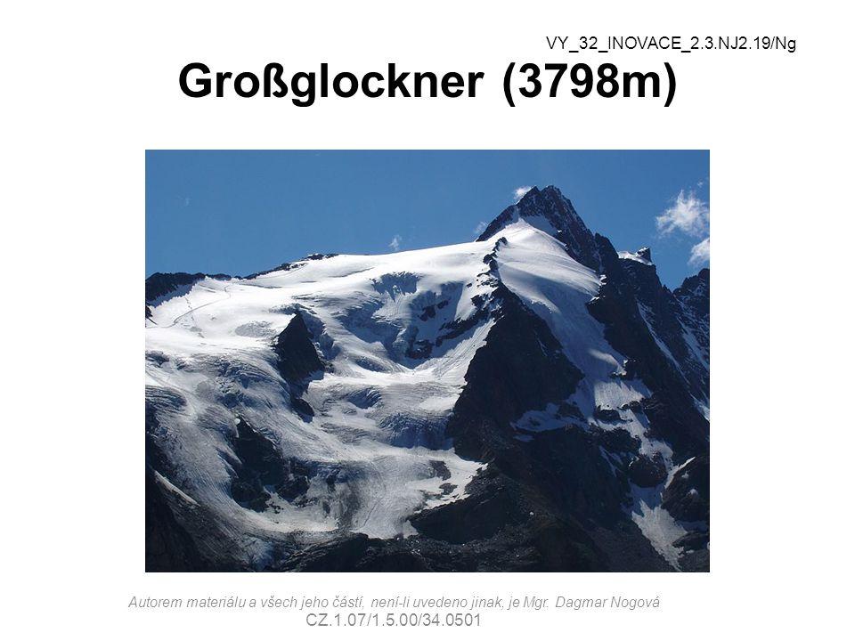 Großglockner (3798m) VY_32_INOVACE_2.3.NJ2.19/Ng Autorem materiálu a všech jeho částí, není-li uvedeno jinak, je Mgr. Dagmar Nogová CZ.1.07/1.5.00/34.
