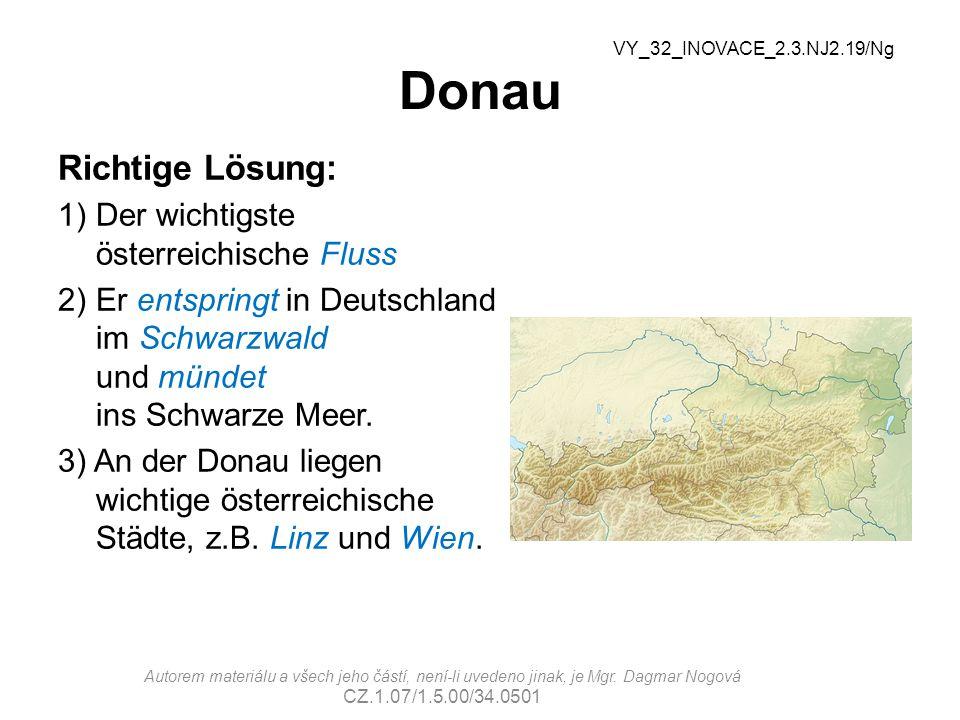 Donau Richtige Lösung: 1)Der wichtigste österreichische Fluss 2)Er entspringt in Deutschland im Schwarzwald und mündet ins Schwarze Meer. 3) An der Do