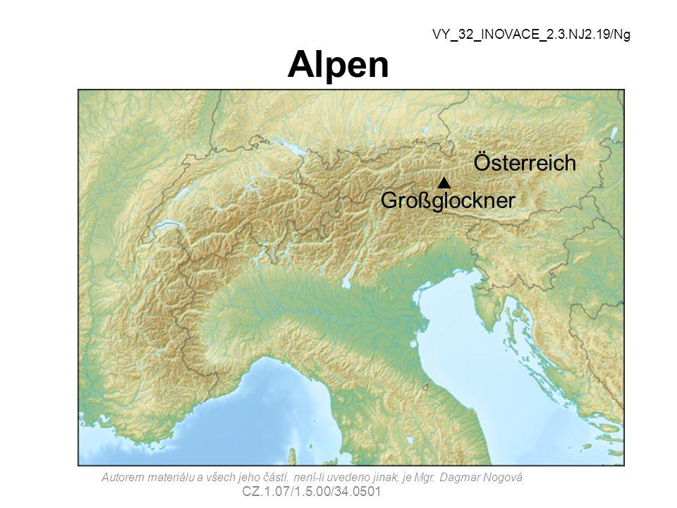 Alpen Österreich  Großglockner VY_32_INOVACE_2.3.NJ2.19/Ng Autorem materiálu a všech jeho částí, není-li uvedeno jinak, je Mgr. Dagmar Nogová CZ.1.07