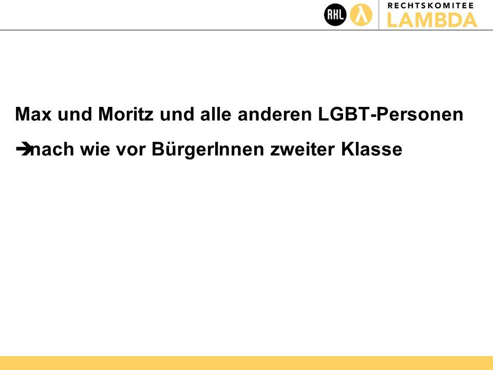 Max und Moritz und alle anderen LGBT-Personen  nach wie vor BürgerInnen zweiter Klasse