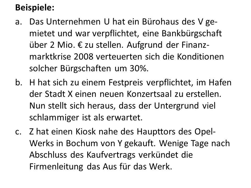 Beispiele: a.Das Unternehmen U hat ein Bürohaus des V ge- mietet und war verpflichtet, eine Bankbürgschaft über 2 Mio. € zu stellen. Aufgrund der Fina