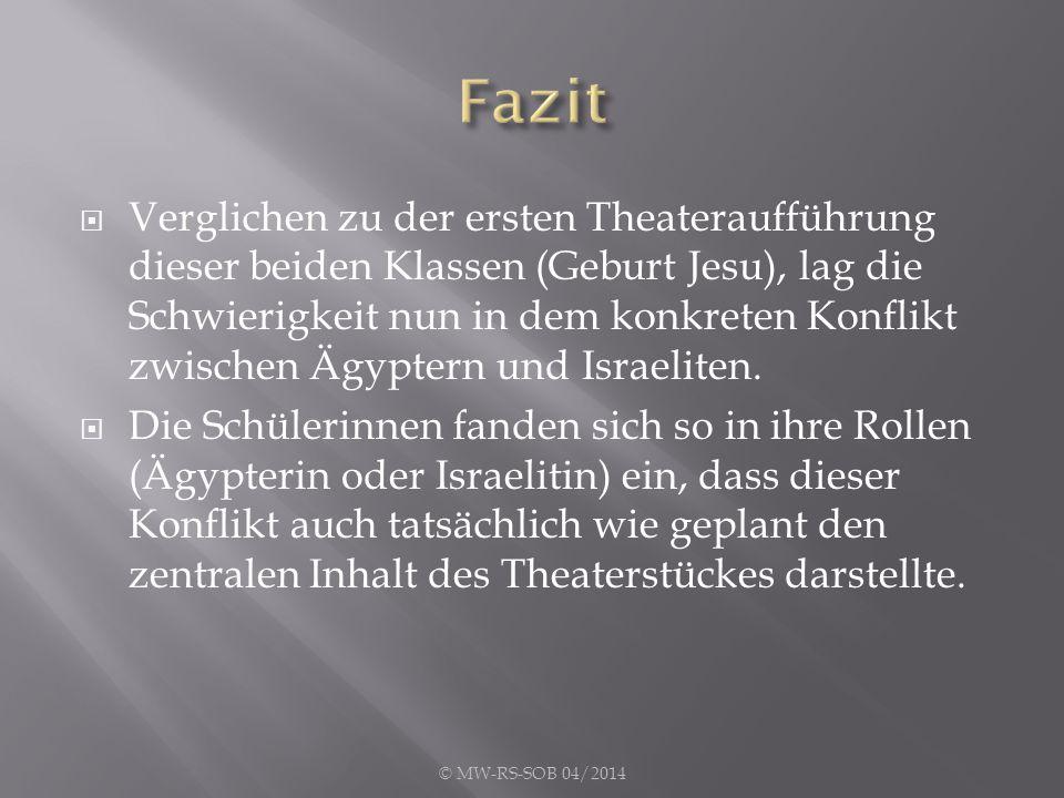  Verglichen zu der ersten Theateraufführung dieser beiden Klassen (Geburt Jesu), lag die Schwierigkeit nun in dem konkreten Konflikt zwischen Ägyptern und Israeliten.