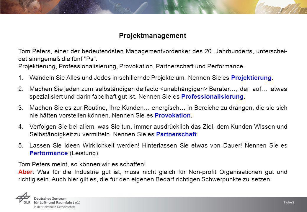 Folie 2 Projektmanagement Tom Peters, einer der bedeutendsten Managementvordenker des 20. Jahrhunderts, unterschei- det sinngemäß die fünf