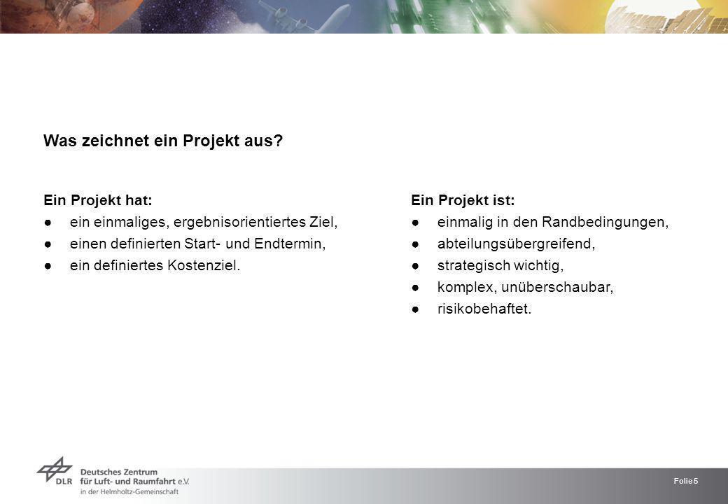Folie 5 Was zeichnet ein Projekt aus? Ein Projekt hat: Ein Projekt ist: ●ein einmaliges, ergebnisorientiertes Ziel,●einmalig in den Randbedingungen, ●