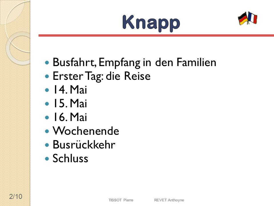 2/10 Busfahrt, Empfang in den Familien Erster Tag: die Reise 14. Mai 15. Mai 16. Mai Wochenende Busrückkehr Schluss