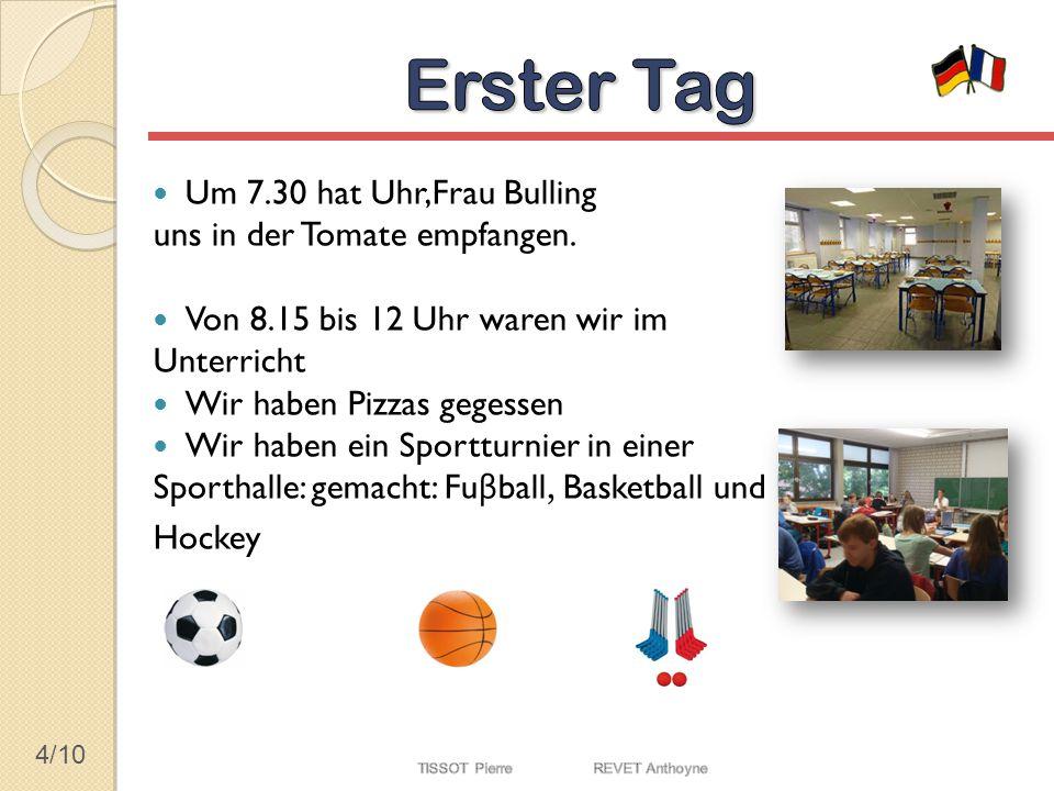 5/10 Wir sind nach Tübingen gefahren.Es gibt 2 Stunden zwischen Winnenden und Tübingen.