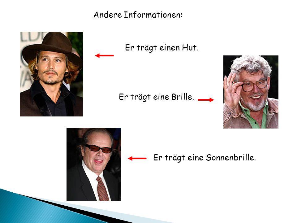 Andere Informationen: Er trägt einen Hut. Er trägt eine Brille. Er trägt eine Sonnenbrille.