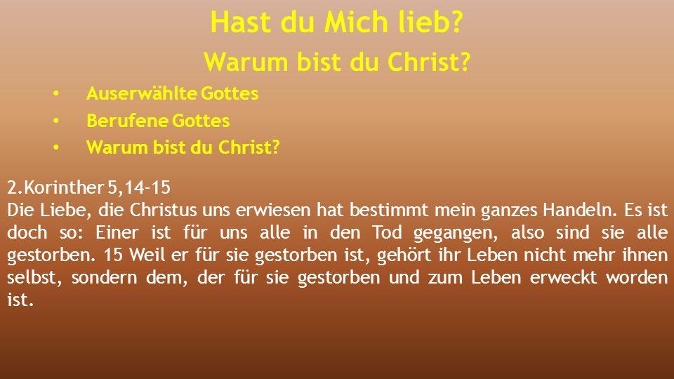 2.Korinther 5,14-15 Die Liebe, die Christus uns erwiesen hat bestimmt mein ganzes Handeln. Es ist doch so: Einer ist für uns alle in den Tod gegangen,