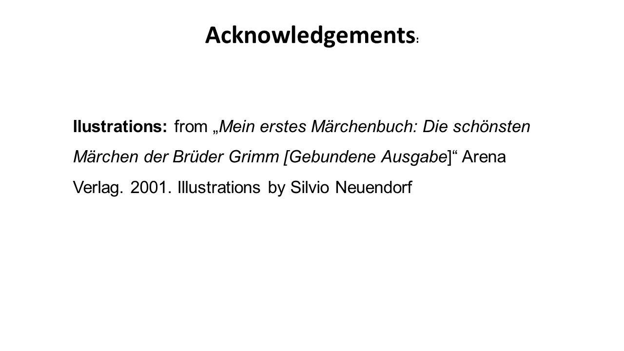 """Acknowledgements : Ilustrations: from """"Mein erstes Märchenbuch: Die schönsten Märchen der Brüder Grimm [Gebundene Ausgabe]"""" Arena Verlag. 2001. Illust"""