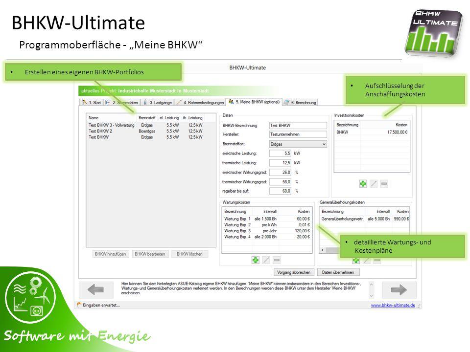 """BHKW-Ultimate Programmoberfläche - """"Meine BHKW"""" Erstellen eines eigenen BHKW-Portfolios Aufschlüsselung der Anschaffungskosten detaillierte Wartungs-"""