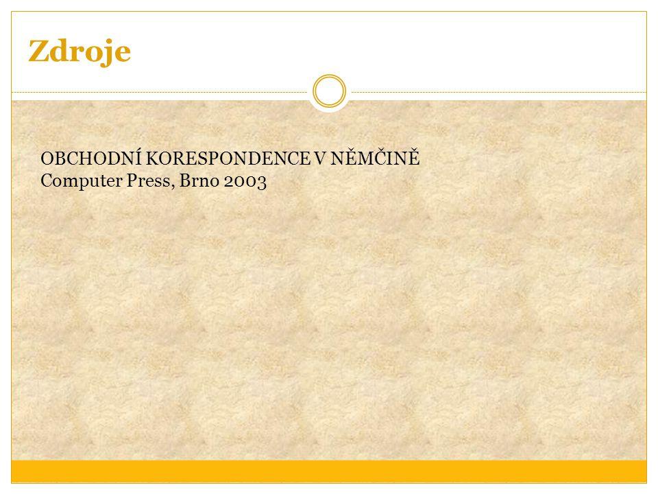 Zdroje OBCHODNÍ KORESPONDENCE V NĚMČINĚ Computer Press, Brno 2003