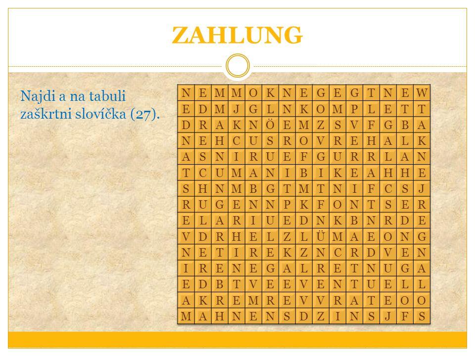 ZAHLUNG Najdi a na tabuli zaškrtni slovíčka (27).