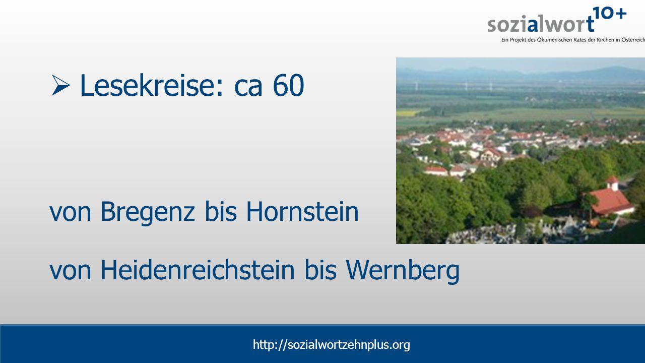 www.sozialwort.at  Lesekreise: ca 60 von Bregenz bis Hornstein von Heidenreichstein bis Wernberg http://sozialwortzehnplus.org