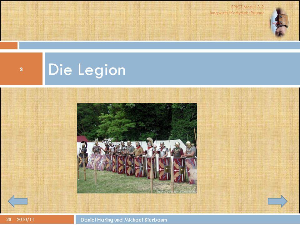 EPICT Modul 3.2 Jungwirth/Kodydek/Rauner Die Legion 3 2B2010/11 Daniel Haring und Michael Bierbaum