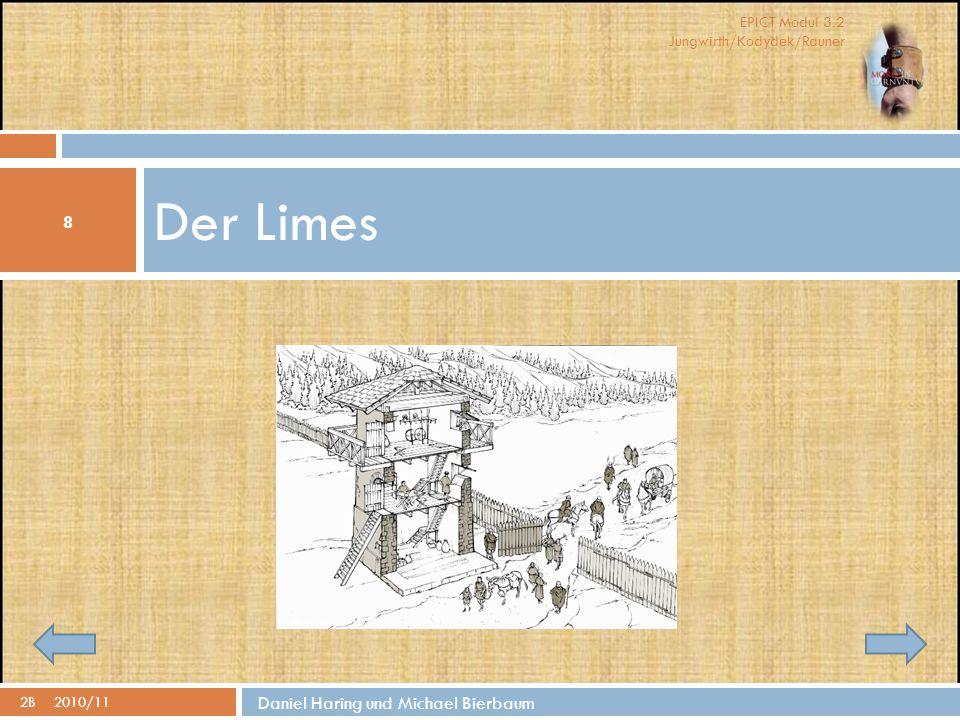 EPICT Modul 3.2 Jungwirth/Kodydek/Rauner Der Limes 8 2B2010/11 Daniel Haring und Michael Bierbaum