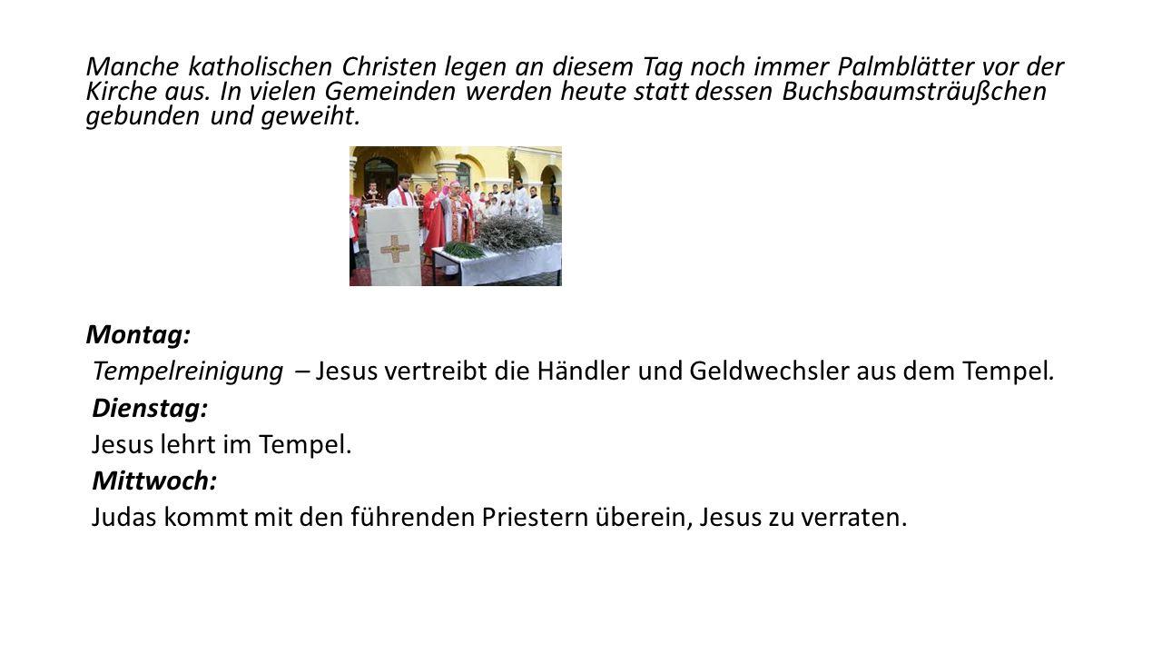 Manche katholischen Christen legen an diesem Tag noch immer Palmblätter vor der Kirche aus. In vielen Gemeinden werden heute statt dessen Buchsbaumstr
