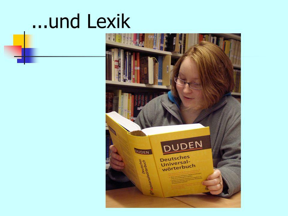 ...und Lexik