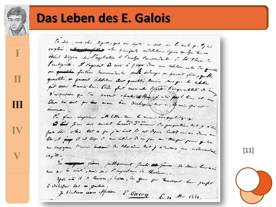 """I II III IV V Das Leben des E.Galois """"Ich sterbe als Opfer einer niederträchtigen Kokotte."""