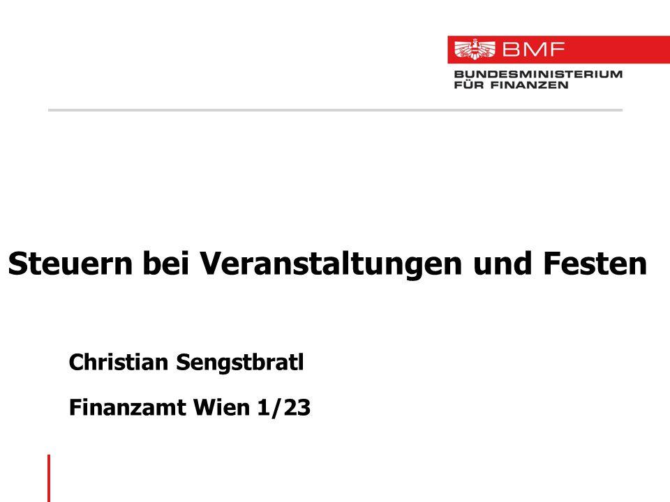 Steuern bei Veranstaltungen und Festen Christian Sengstbratl Finanzamt Wien 1/23