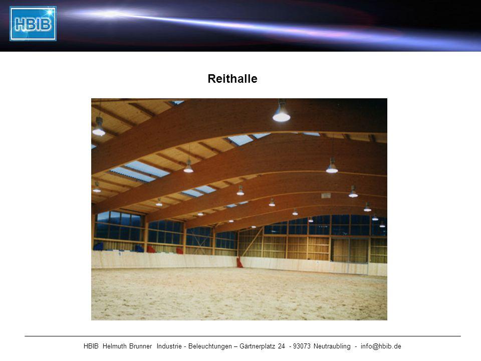 HBIB Helmuth Brunner Industrie - Beleuchtungen – Gärtnerplatz 24 - 93073 Neutraubling - info@hbib.de Reithalle