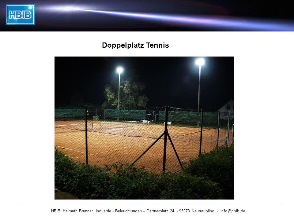 HBIB Helmuth Brunner Industrie - Beleuchtungen – Gärtnerplatz 24 - 93073 Neutraubling - info@hbib.de Doppelplatz Tennis