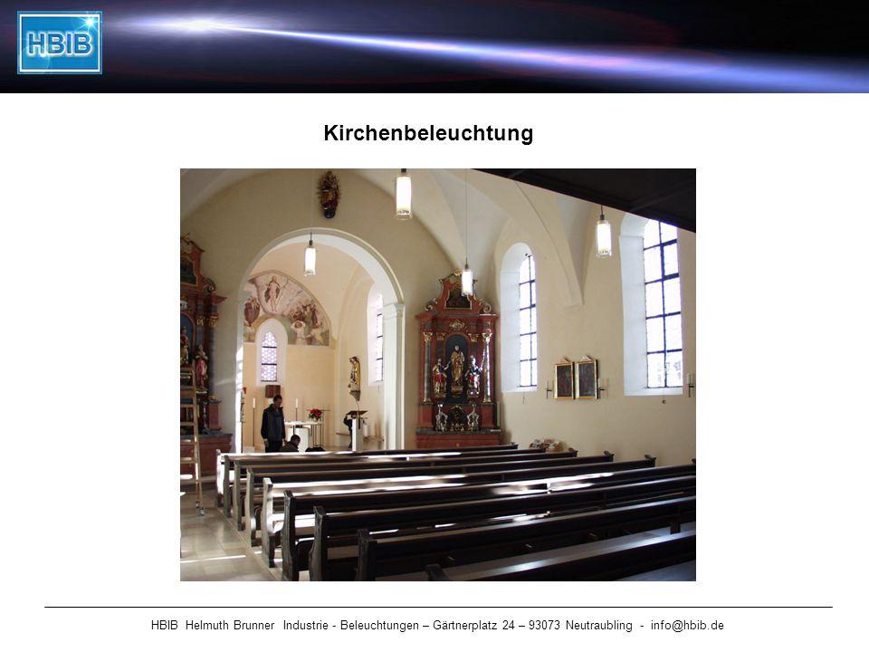 HBIB Helmuth Brunner Industrie - Beleuchtungen – Gärtnerplatz 24 – 93073 Neutraubling - info@hbib.de Kirchenbeleuchtung