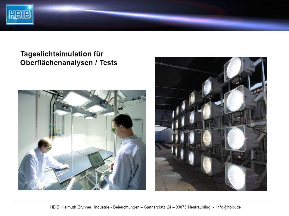 HBIB Helmuth Brunner Industrie - Beleuchtungen – Gärtnerplatz 24 – 93073 Neutraubling - info@hbib.de Tageslichtsimulation für Oberflächenanalysen / Te