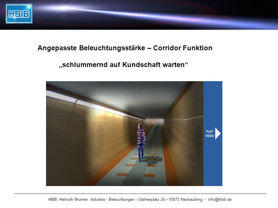 HBIB Helmuth Brunner Industrie - Beleuchtungen – Gärtnerplatz 24 – 93073 Neutraubling - info@hbib.de Angepasste Beleuchtungsstärke – Corridor Funktion