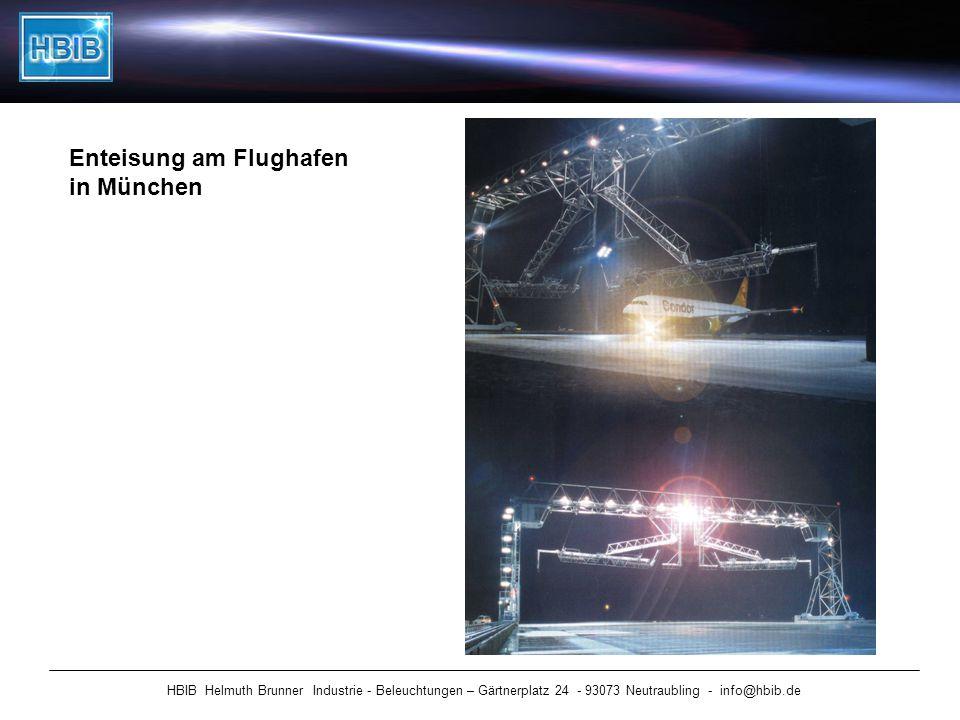 HBIB Helmuth Brunner Industrie - Beleuchtungen – Gärtnerplatz 24 - 93073 Neutraubling - info@hbib.de Enteisung am Flughafen in München